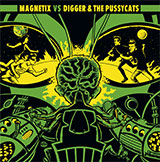 Digger and The Pussycats vs Magnetix