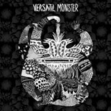 The Versatil Monster