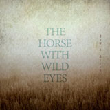The Horse With Wild Eyes